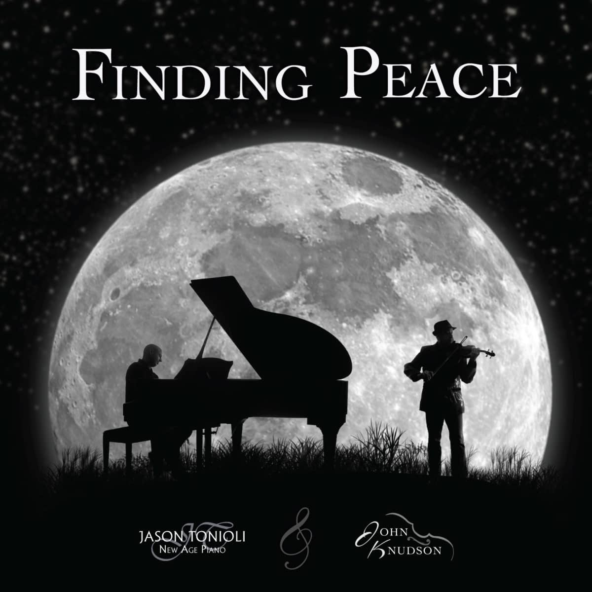"Jason Tonioli releases New CD ""Finding Peace"" with violinist John Knudson"