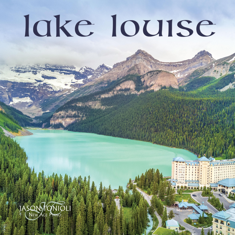 New Piano Single Released ~ Lake Louise Piano Solo